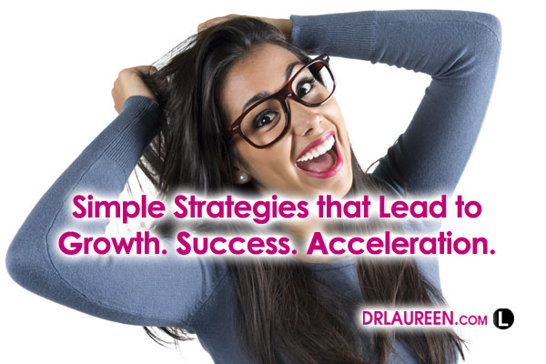Growth. Success. Acceleration: Simple Life Strategies for High Achieving Career and Businesswomen – Part 5