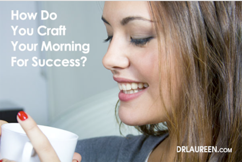 Crafting Your Morning for Success – Part 1
